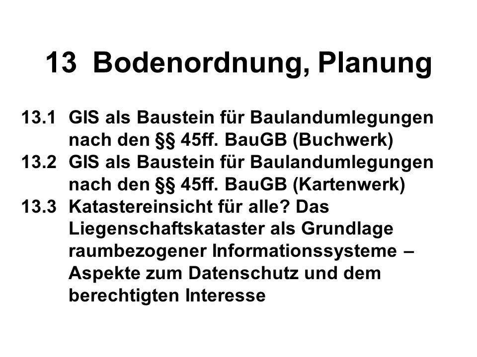 13 Bodenordnung, Planung 13.1 GIS als Baustein für Baulandumlegungen nach den §§ 45ff. BauGB (Buchwerk)