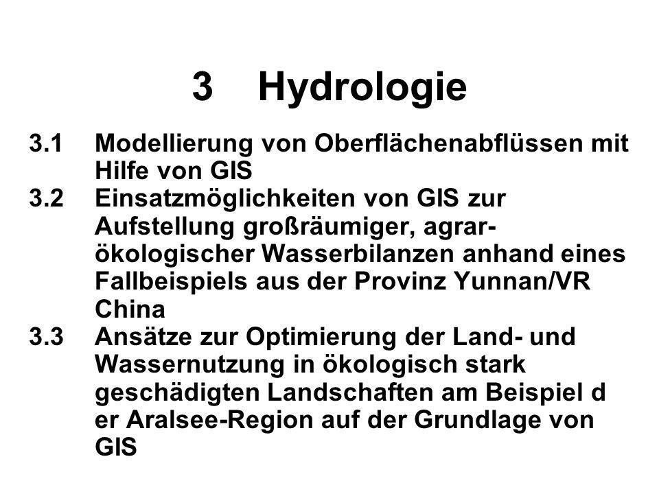 3 Hydrologie 3.1 Modellierung von Oberflächenabflüssen mit Hilfe von GIS.