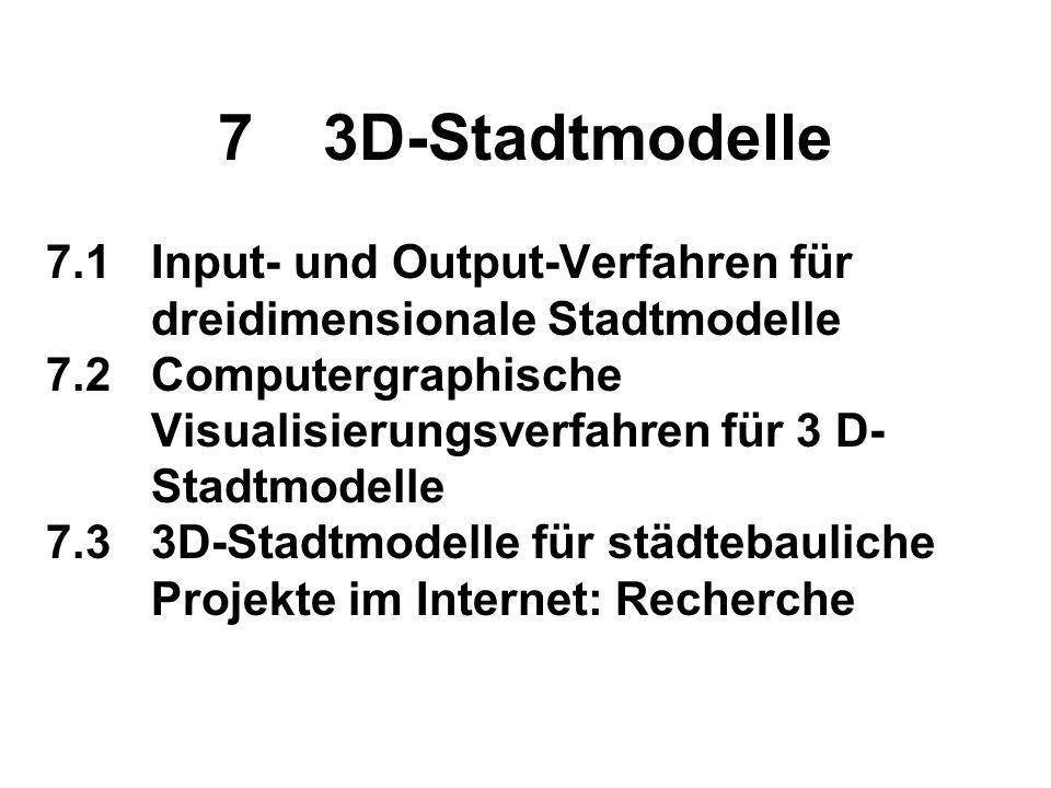 7 3D-Stadtmodelle 7.1 Input- und Output-Verfahren für dreidimensionale Stadtmodelle.