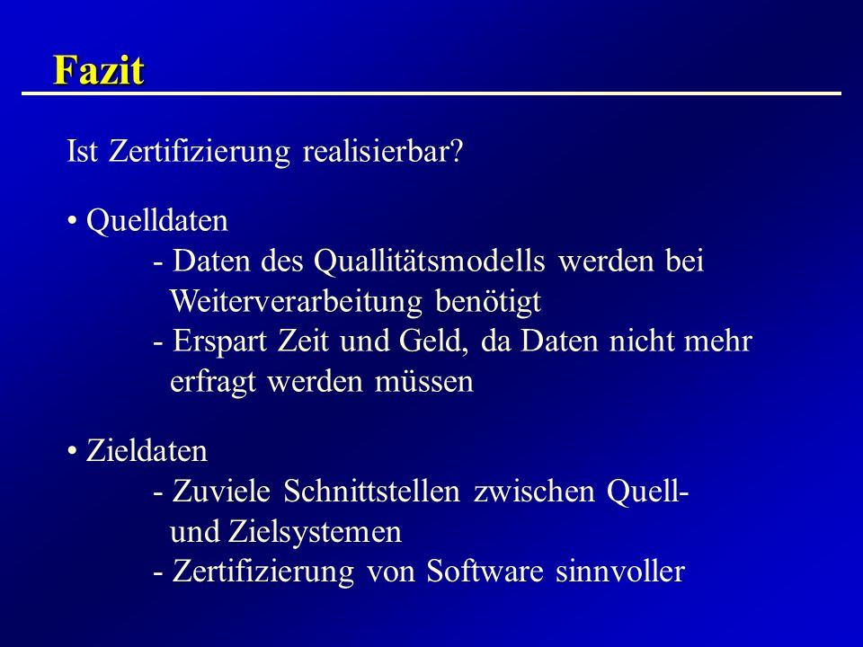 Fazit Ist Zertifizierung realisierbar Quelldaten