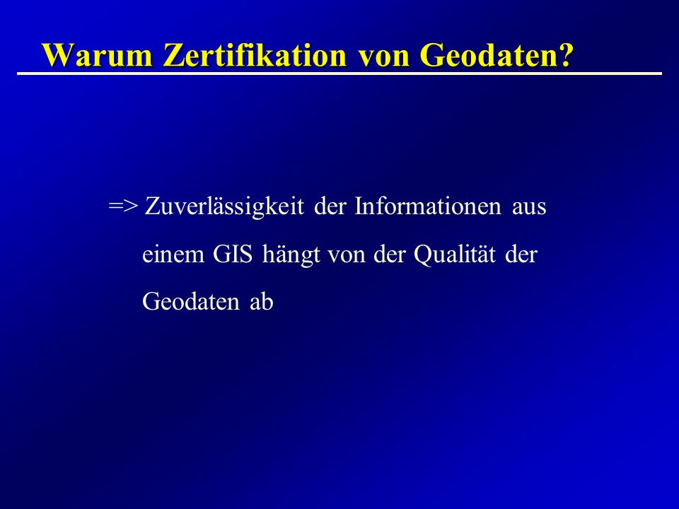Warum Zertifikation von Geodaten