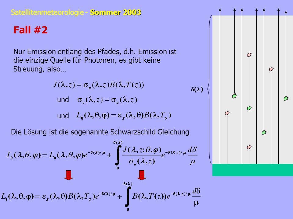 Fall #2 Nur Emission entlang des Pfades, d.h. Emission ist