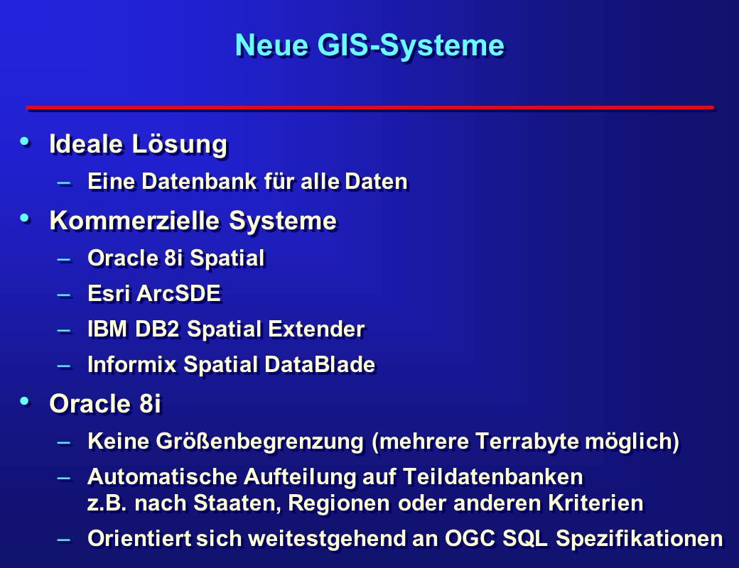 Neue GIS-Systeme Ideale Lösung Kommerzielle Systeme Oracle 8i