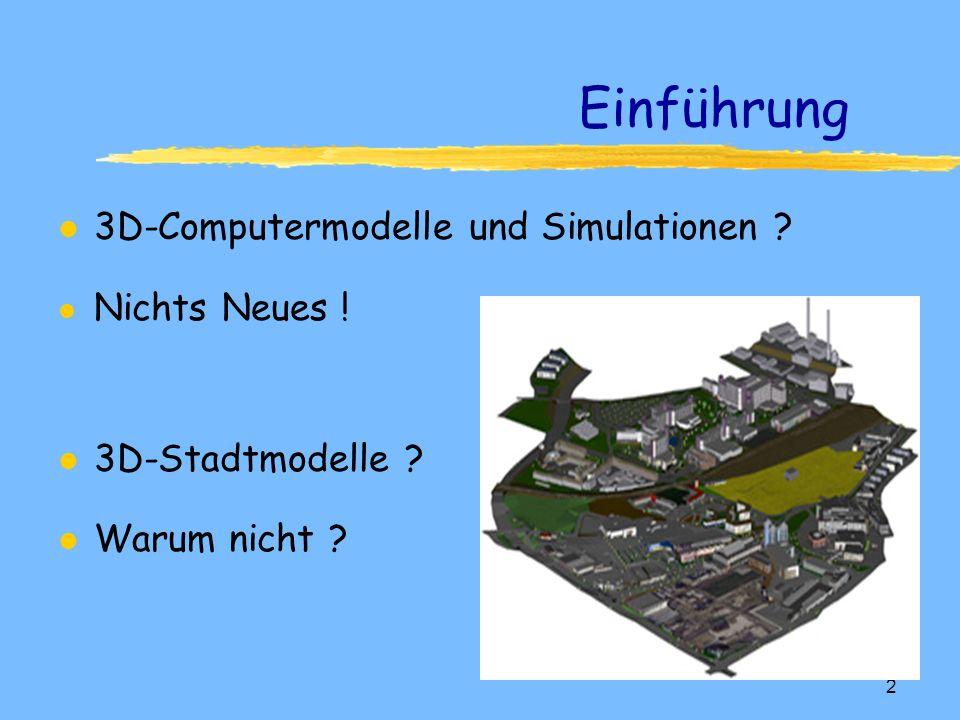 Einführung 3D-Computermodelle und Simulationen Nichts Neues !