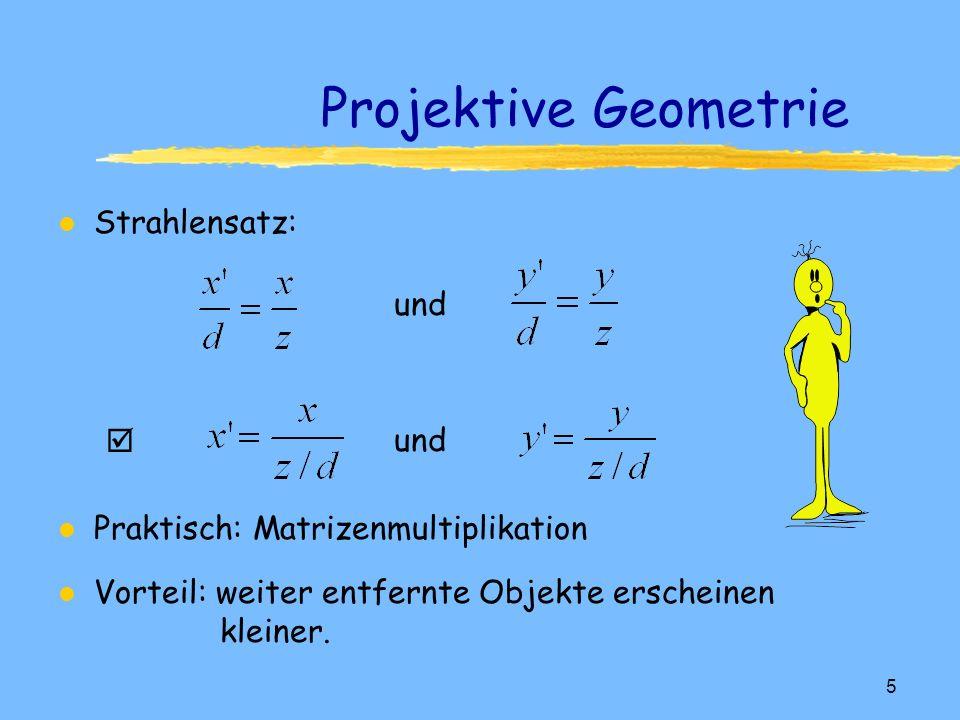 Projektive Geometrie Strahlensatz: und und 