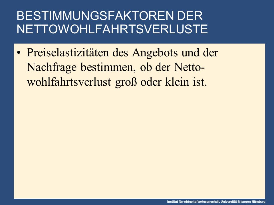 BESTIMMUNGSFAKTOREN DER NETTOWOHLFAHRTSVERLUSTE