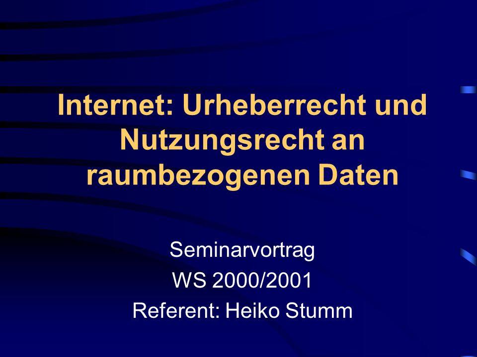 Internet: Urheberrecht und Nutzungsrecht an raumbezogenen Daten