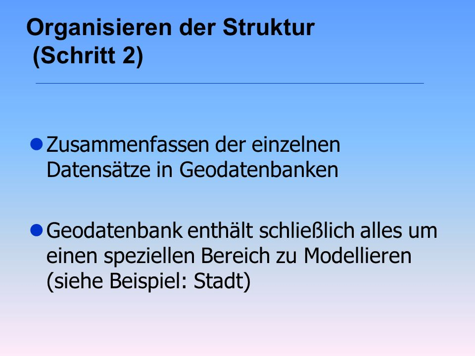 Organisieren der Struktur (Schritt 2)