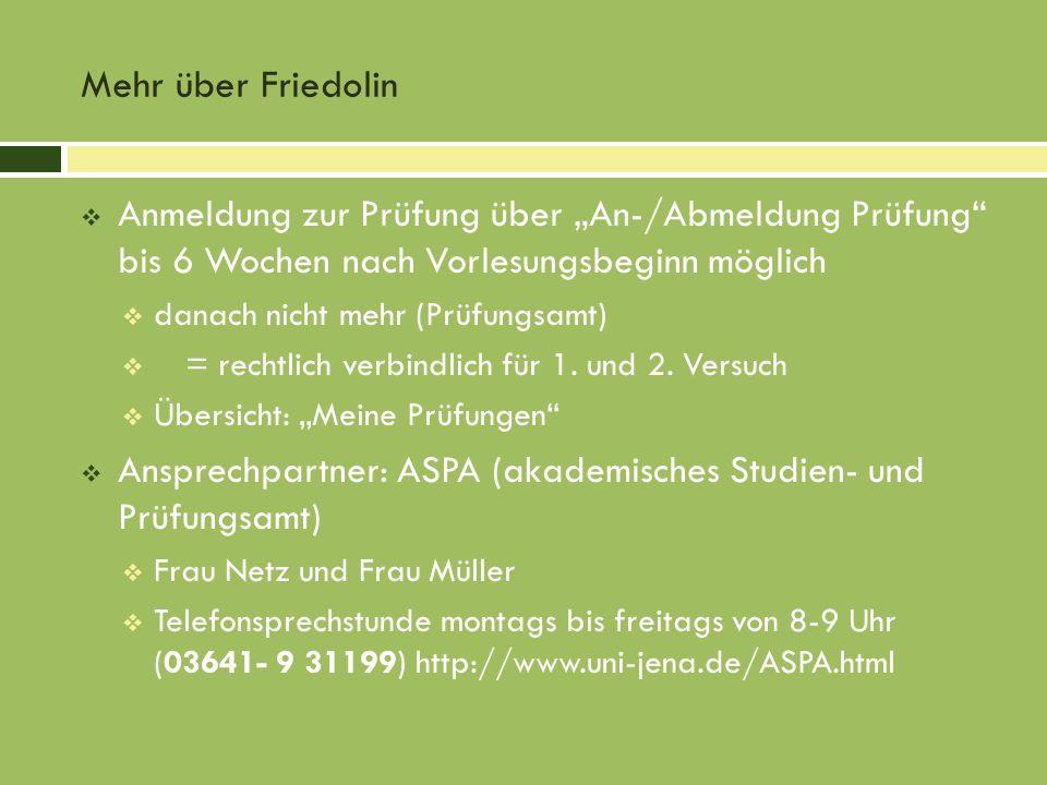 """Mehr über FriedolinAnmeldung zur Prüfung über """"An-/Abmeldung Prüfung bis 6 Wochen nach Vorlesungsbeginn möglich."""