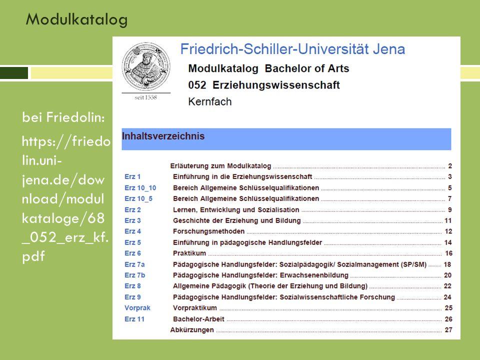 Modulkatalog bei Friedolin: https://friedo lin.uni- jena.de/dow nload/modul kataloge/68 _052_erz_kf.
