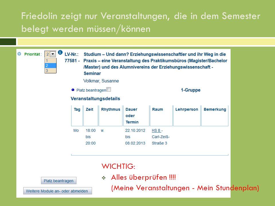 Friedolin zeigt nur Veranstaltungen, die in dem Semester belegt werden müssen/können