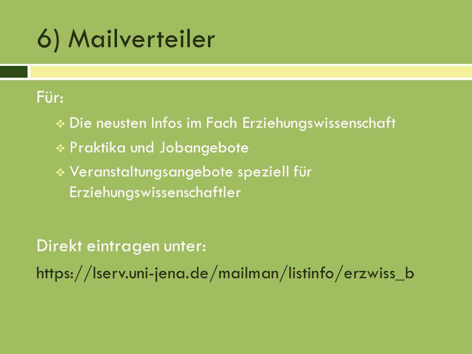 6) Mailverteiler Für: Direkt eintragen unter: