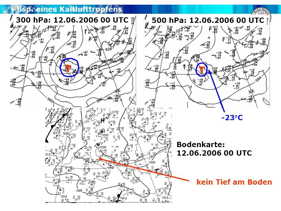 T T Bsp. eines Kaltlufttropfens 300 hPa: 12.06.2006 00 UTC