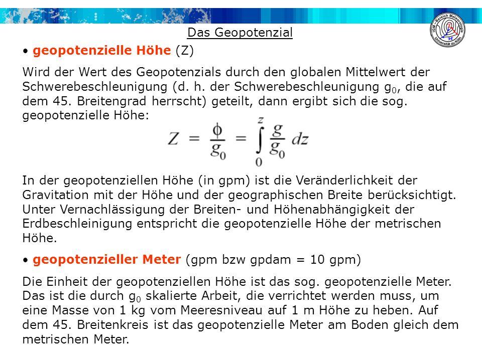 Das Geopotenzial geopotenzielle Höhe (Z)