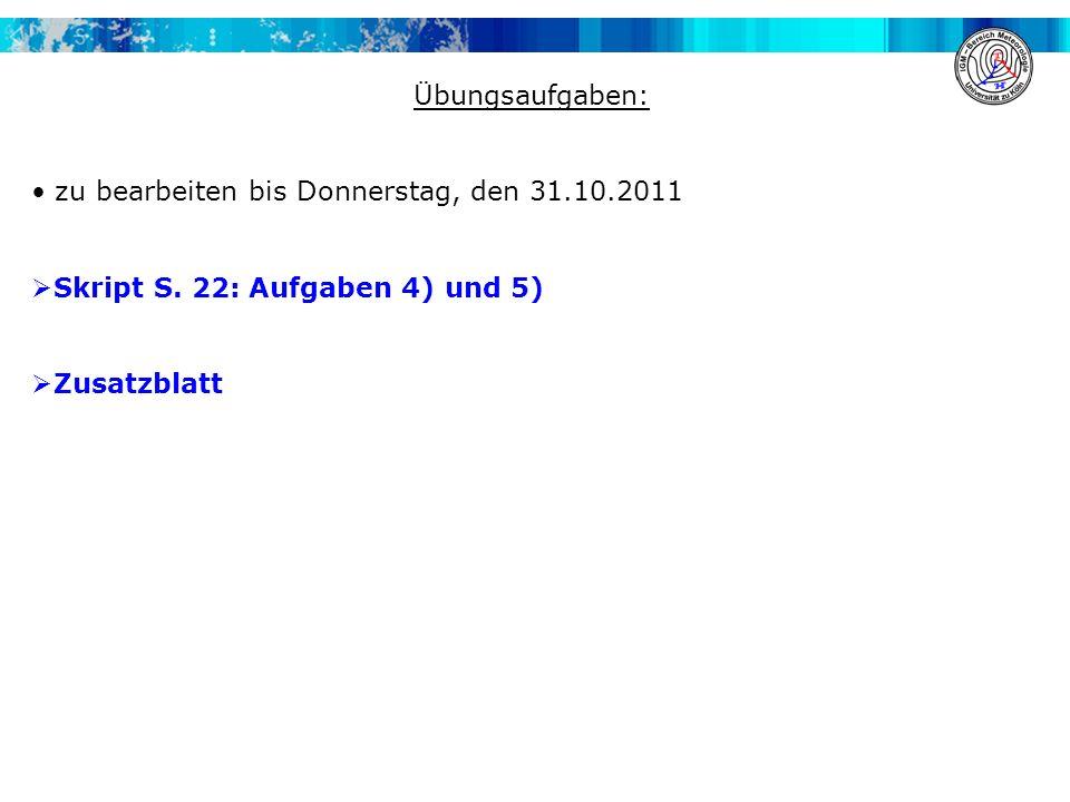 Übungsaufgaben: zu bearbeiten bis Donnerstag, den 31.10.2011.