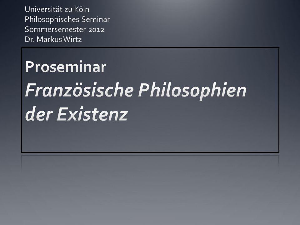 Proseminar Französische Philosophien der Existenz