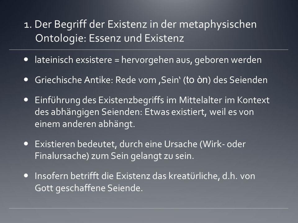 1. Der Begriff der Existenz in der metaphysischen Ontologie: Essenz und Existenz