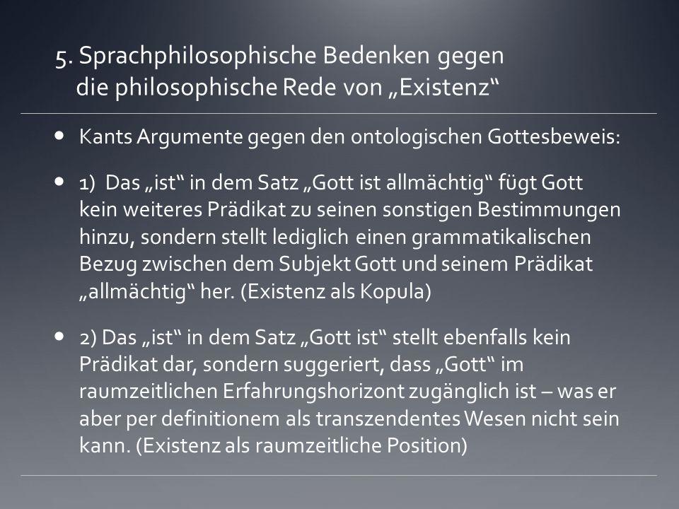 "5. Sprachphilosophische Bedenken gegen die philosophische Rede von ""Existenz"
