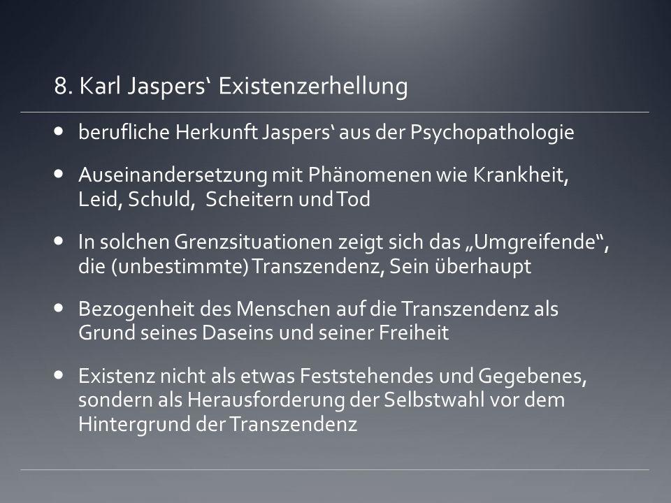 8. Karl Jaspers' Existenzerhellung