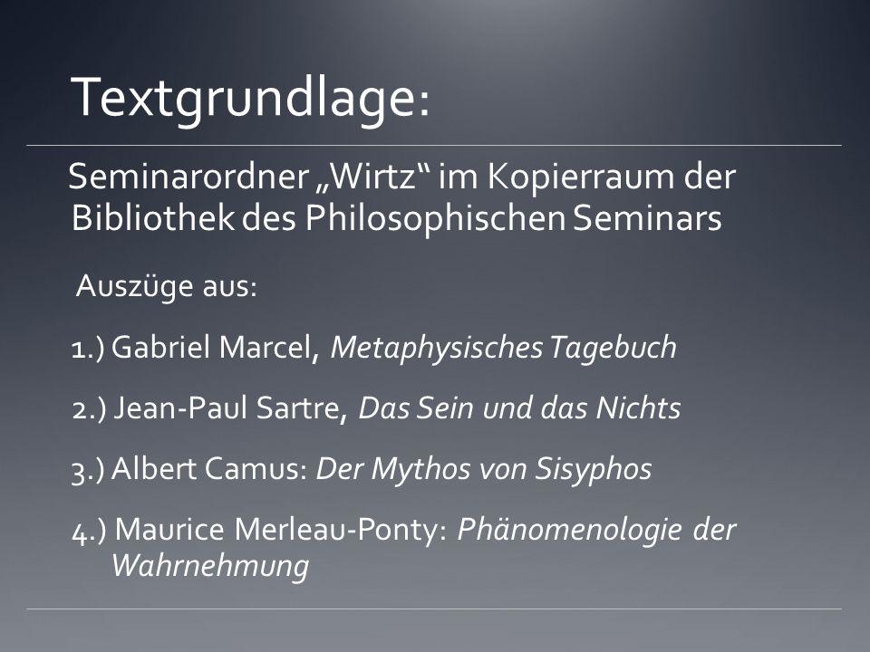 """Textgrundlage: Seminarordner """"Wirtz im Kopierraum der Bibliothek des Philosophischen Seminars. Auszüge aus:"""