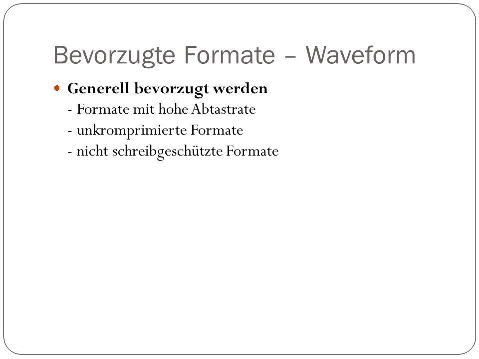 Bevorzugte Formate – Waveform