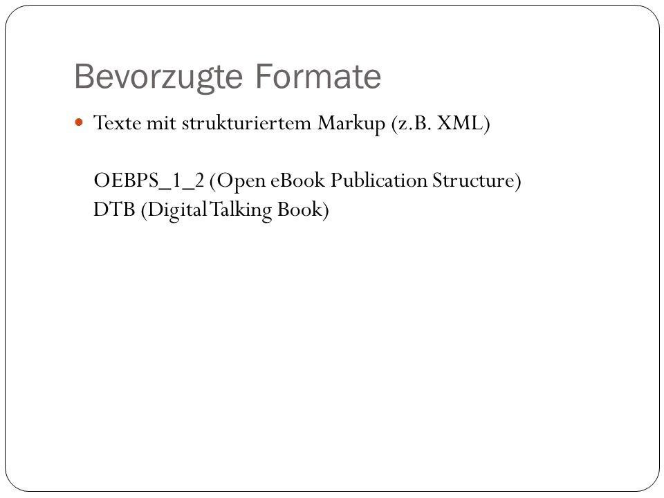 Bevorzugte Formate Texte mit strukturiertem Markup (z.B.