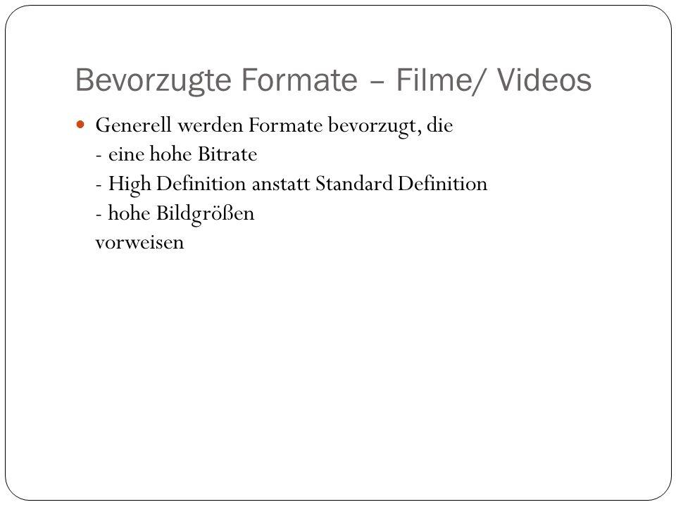 Bevorzugte Formate – Filme/ Videos