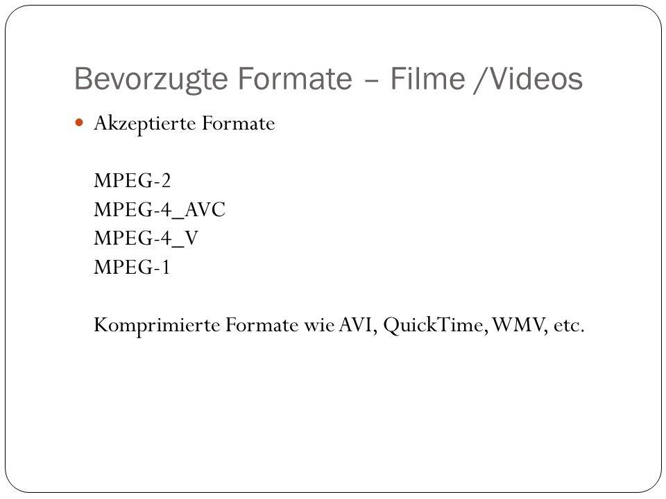 Bevorzugte Formate – Filme /Videos