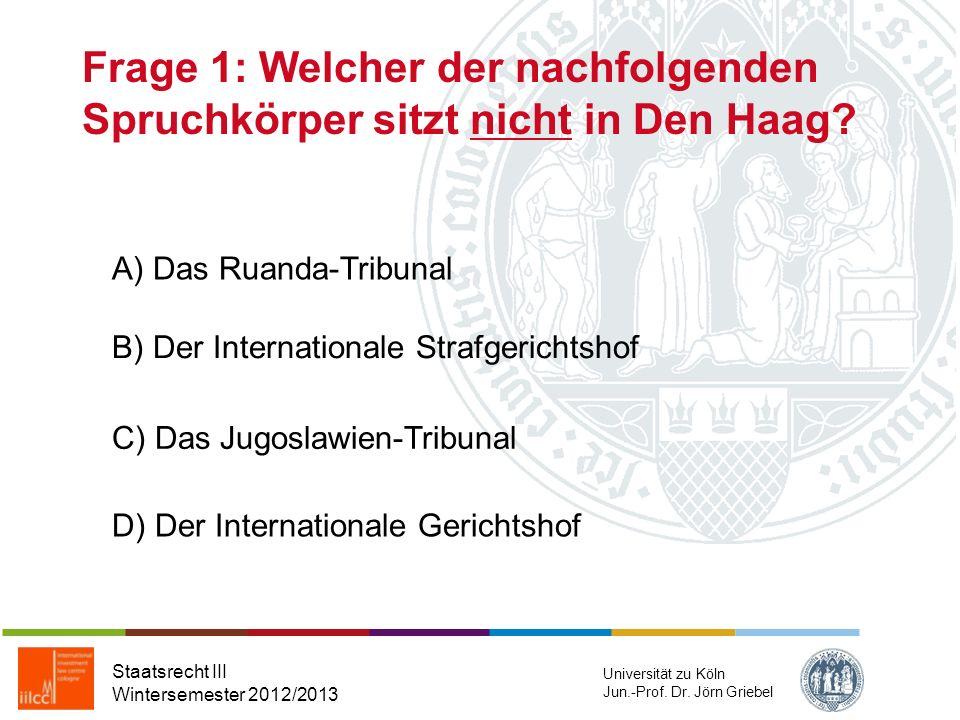 Frage 1: Welcher der nachfolgenden Spruchkörper sitzt nicht in Den Haag