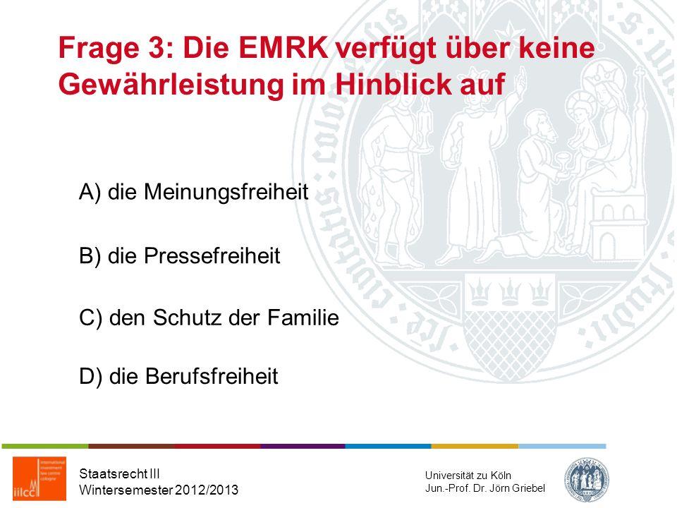 Frage 3: Die EMRK verfügt über keine Gewährleistung im Hinblick auf
