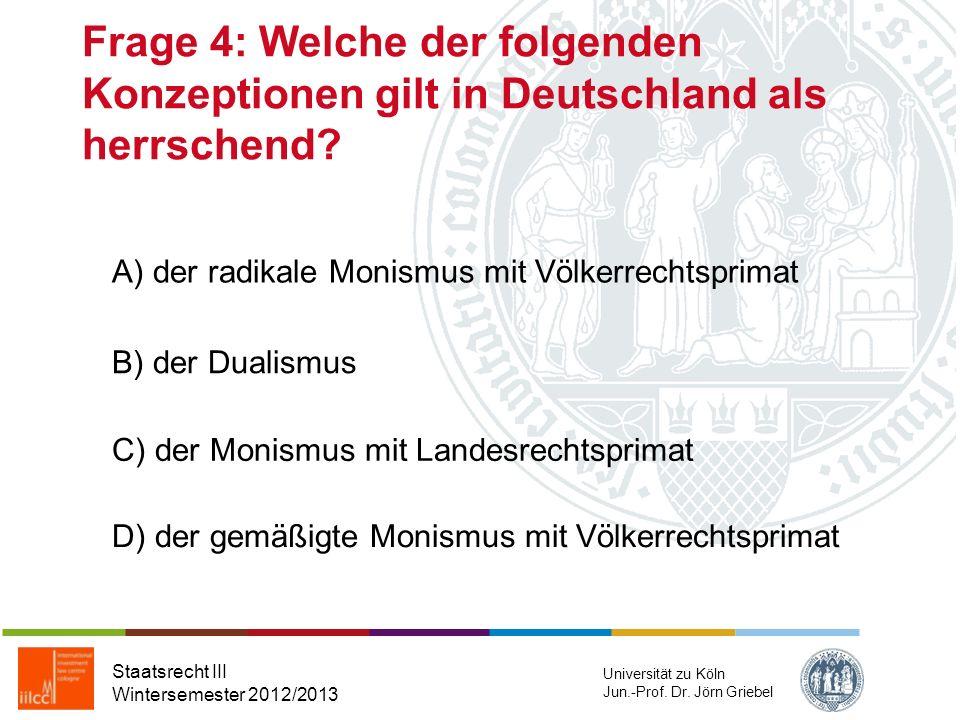 Frage 4: Welche der folgenden Konzeptionen gilt in Deutschland als herrschend