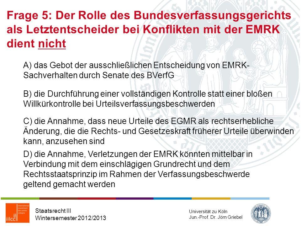 Frage 5: Der Rolle des Bundesverfassungsgerichts als Letztentscheider bei Konflikten mit der EMRK dient nicht