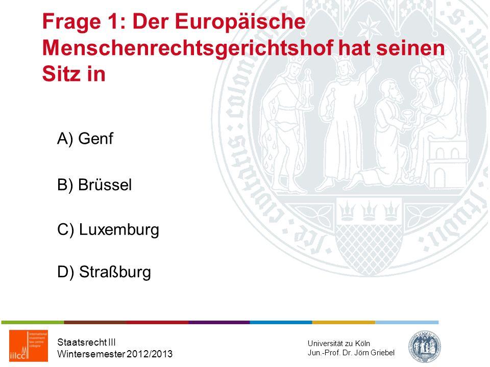 Frage 1: Der Europäische Menschenrechtsgerichtshof hat seinen Sitz in