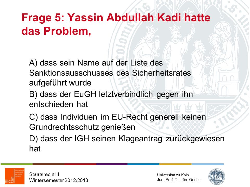 Frage 5: Yassin Abdullah Kadi hatte das Problem,