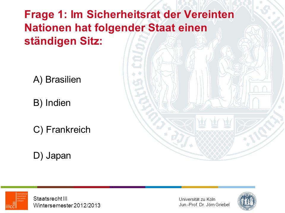 Frage 1: Im Sicherheitsrat der Vereinten Nationen hat folgender Staat einen ständigen Sitz: