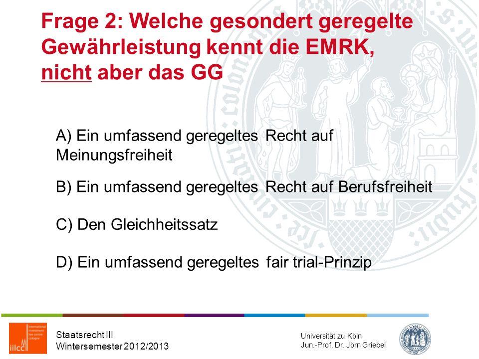 Frage 2: Welche gesondert geregelte Gewährleistung kennt die EMRK, nicht aber das GG