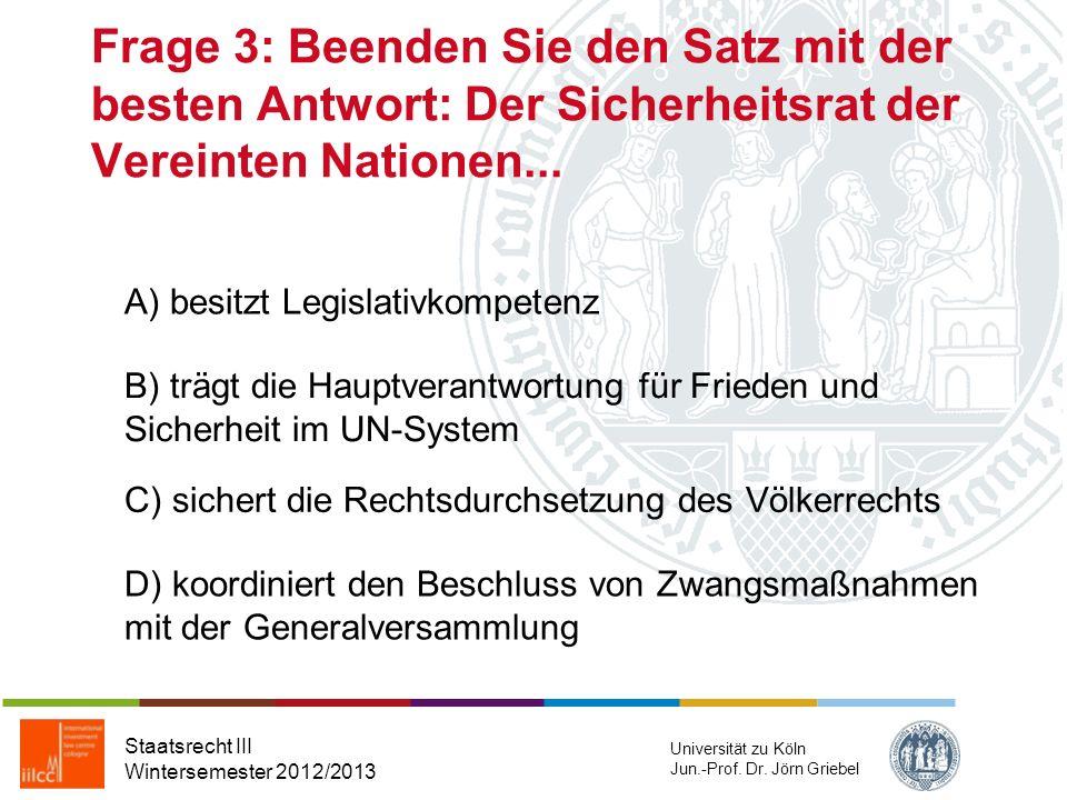 Frage 3: Beenden Sie den Satz mit der besten Antwort: Der Sicherheitsrat der Vereinten Nationen...