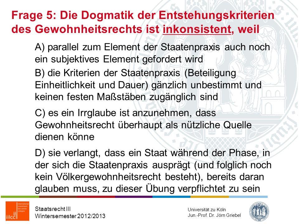 Frage 5: Die Dogmatik der Entstehungskriterien des Gewohnheitsrechts ist inkonsistent, weil