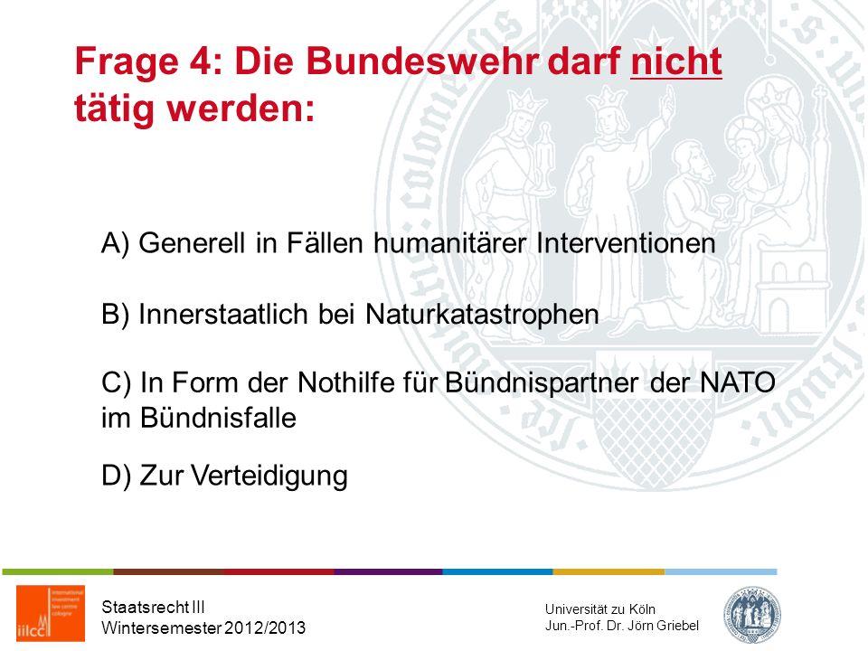 Frage 4: Die Bundeswehr darf nicht tätig werden: