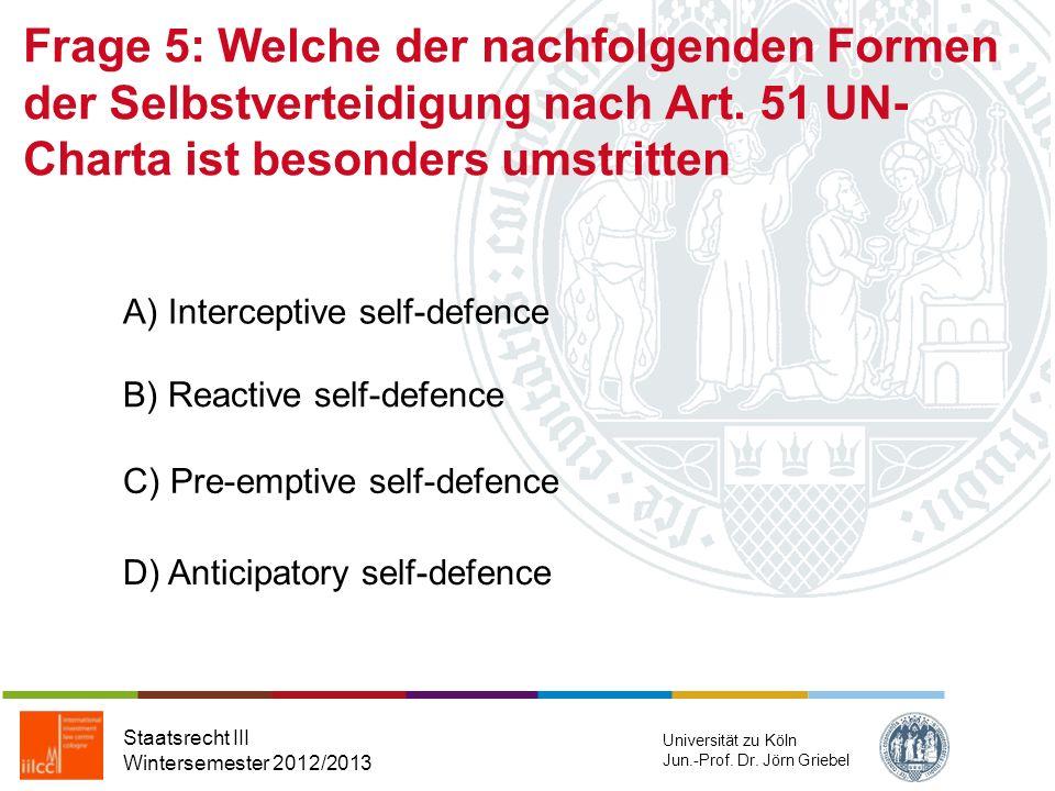 Frage 5: Welche der nachfolgenden Formen der Selbstverteidigung nach Art. 51 UN-Charta ist besonders umstritten
