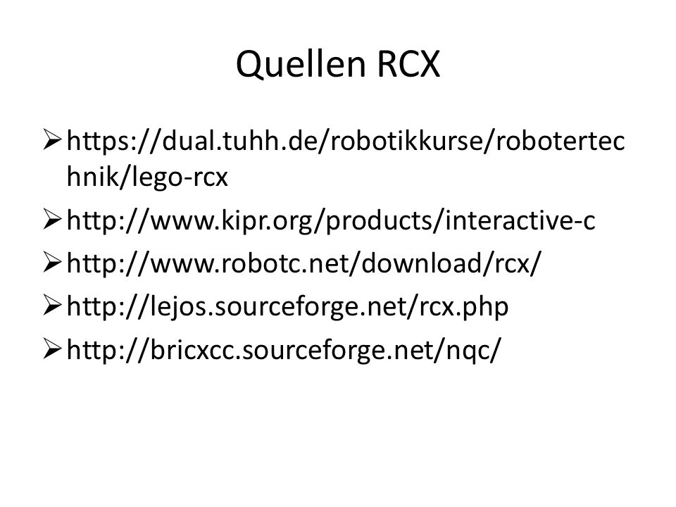 Quellen RCX https://dual.tuhh.de/robotikkurse/robotertechnik/lego-rcx