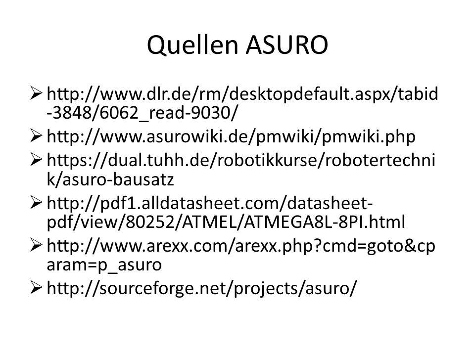 Quellen ASURO http://www.dlr.de/rm/desktopdefault.aspx/tabid-3848/6062_read-9030/ http://www.asurowiki.de/pmwiki/pmwiki.php.