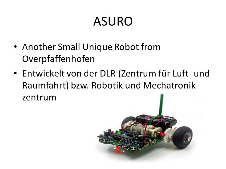 ASURO Another Small Unique Robot from Overpfaffenhofen