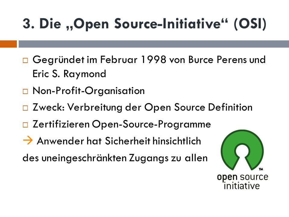 "3. Die ""Open Source-Initiative (OSI)"