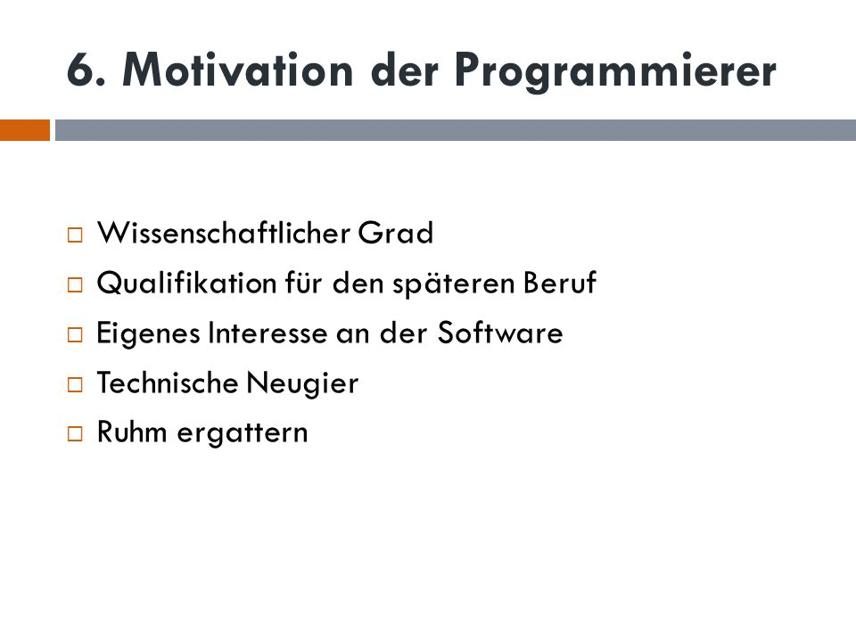 6. Motivation der Programmierer