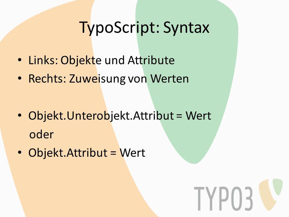 TypoScript: Syntax Links: Objekte und Attribute