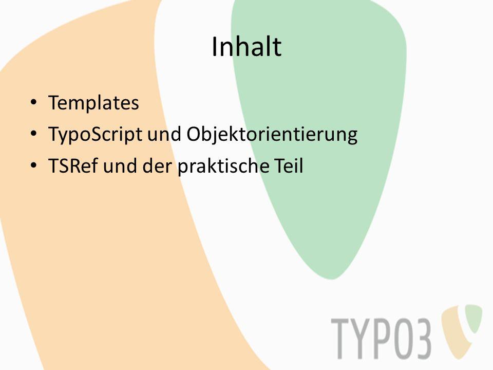 Inhalt Templates TypoScript und Objektorientierung