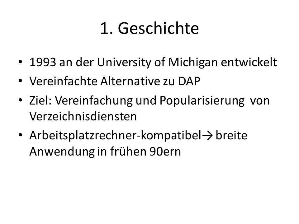 1. Geschichte 1993 an der University of Michigan entwickelt