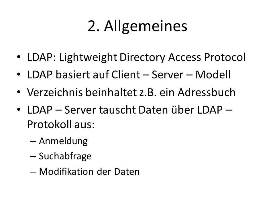 2. Allgemeines LDAP: Lightweight Directory Access Protocol