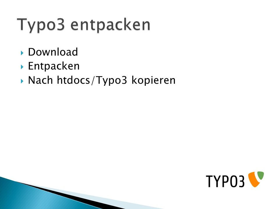 Typo3 entpacken Download Entpacken Nach htdocs/Typo3 kopieren